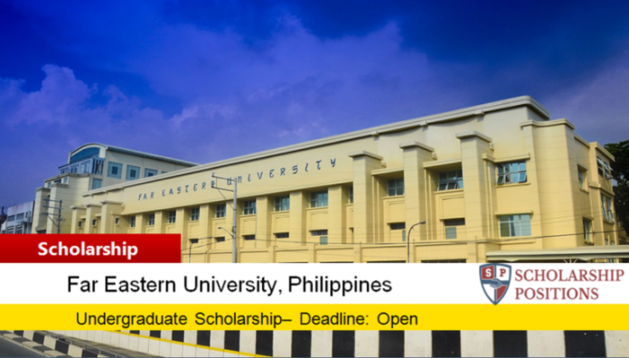Far Eastern University Entrance Scholarship in the Philippines, 2019   How To Apply